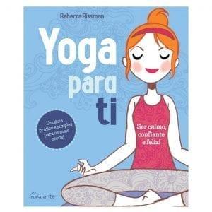 Yoga para Ti: Ser calmo, confiante e feliz!